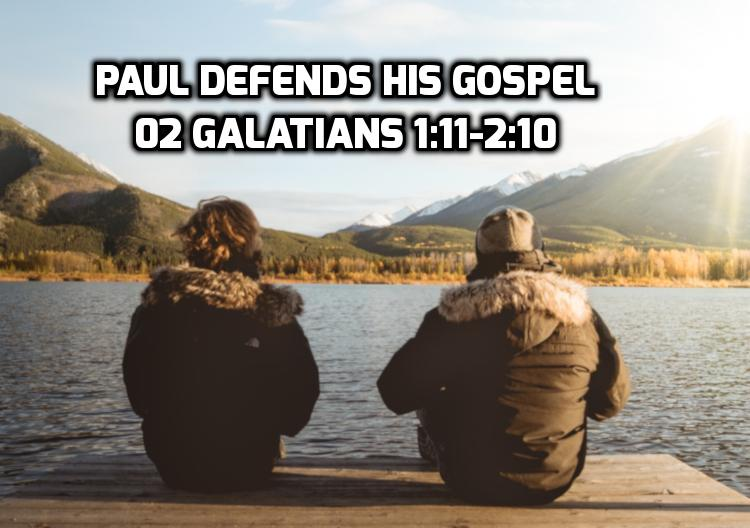 02 Galatians 1:11-2:10 Paul's defense of his gospel | WednesdayintheWord.com