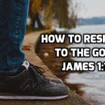 04 James 1:19-27 How to respond to the gospel