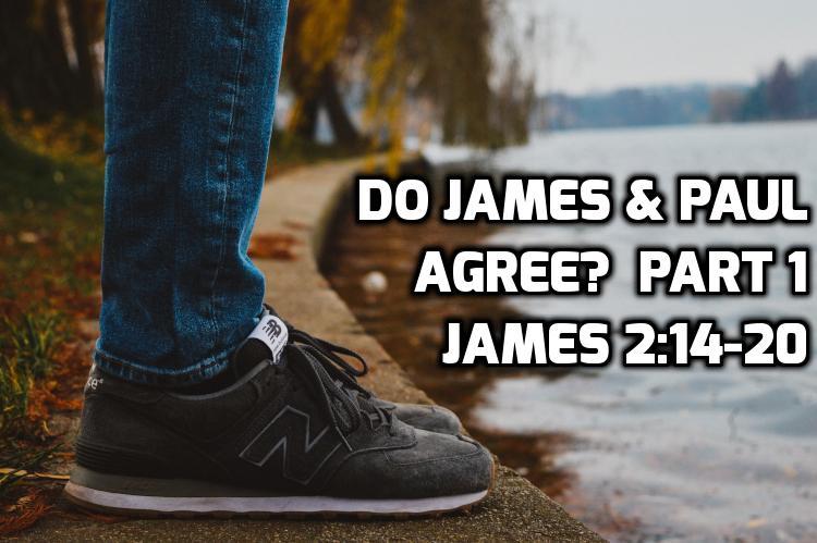 06 Do James & Paul agree? Part 1 - James 2:14-20 | WednesdayintheWord.com