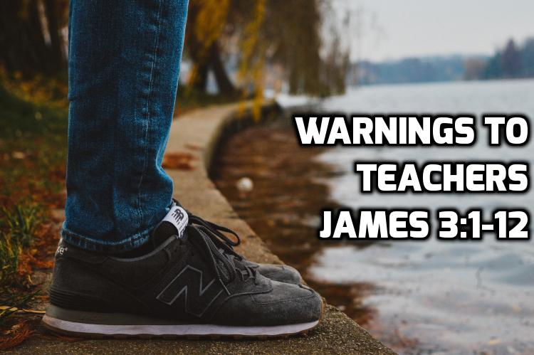 08 Warnings to Teachers - james 3:1-12 | WednesdayintheWord.com