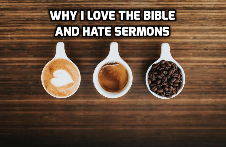 Why I love the Bible and hate sermons | WednesdayintheWord.com