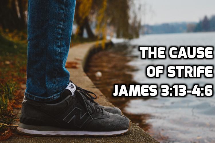 09 The Cause of Strife James 3:13-4:6 | WednesdayintheWord.com