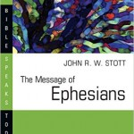 Message of Epehsians Stott | WednesdayintheWord.com