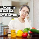 Mary & Martha: A lesson for Women's Ministry