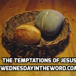 Temptations of Jesus | WednesdayintheWord.com