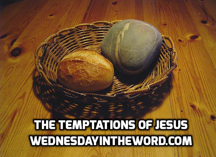 Temptations of Jesus |WednesdayintheWord.com