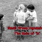"#TBT Small Group Dynamics: The Rule of ""In"""