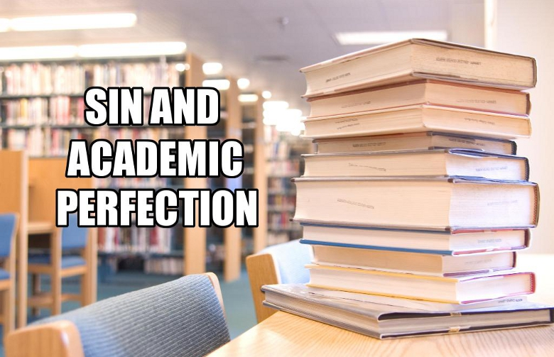 Sin and Academic Perfection | WednesdayintheWord.com