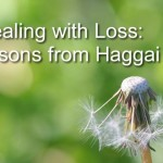 Dealing with Loss: Lessons from Haggai