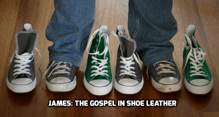 James: Gospel in Shoe Leather |WednesdayintheWord.com