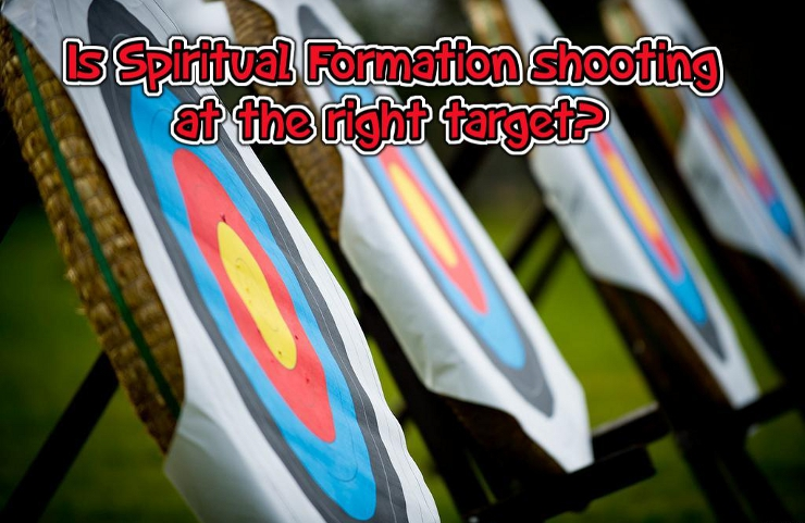 Is Spritiual Formation shooting at the right target? |WednesayintheWord.com