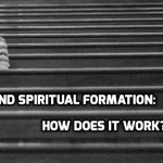 Prayer and Spiritual Formation: How does it work?