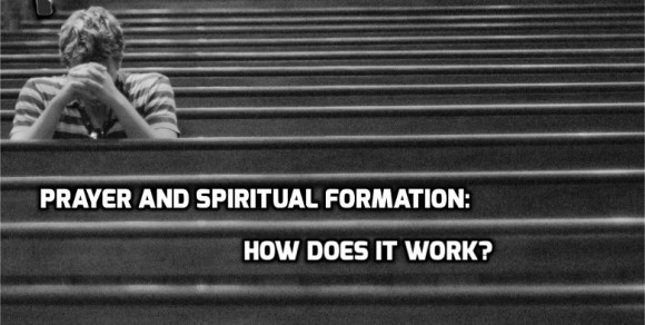 Prayer & Spiritual Formation: how does it work? | WednesdayintheWord.com