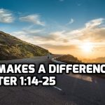 03 1 Peter 1:14-25 Hope makes a difference