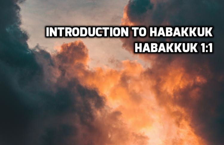 Introducation to Habakkuk | WednesdayintheWord.com