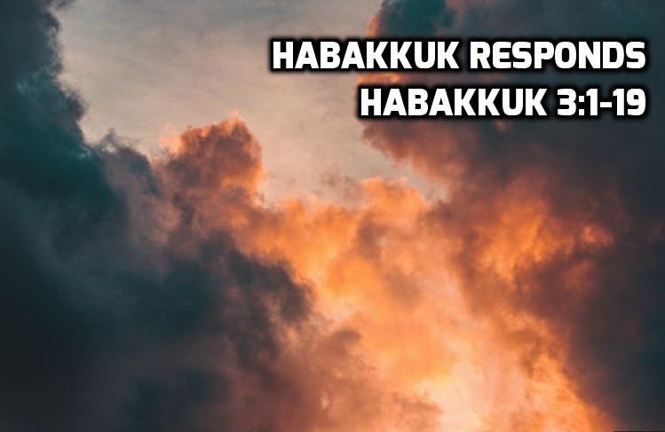 Habakkuk responds - Habakkuk 3:1-10 | WednesdayintheWord.com