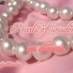 Pearls of Wisdom: on dreams