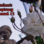 2 Samuel 15 Absalom's Conspiracy
