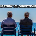 Bible Study 101: Convictions