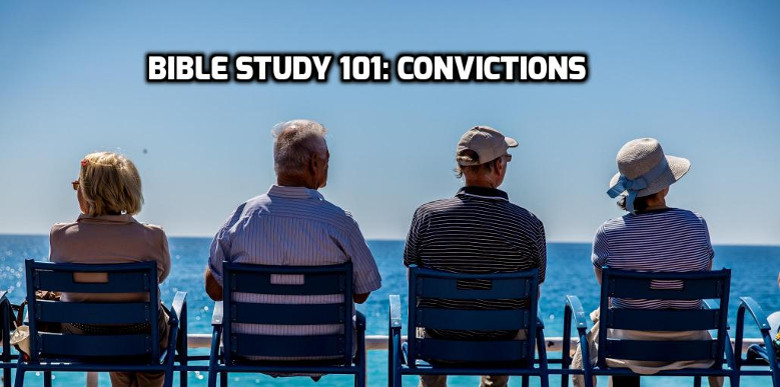 Bible Study 101: Convictions | WednesdayintheWord.com