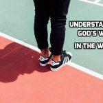 03 Understanding God's Will – in the world