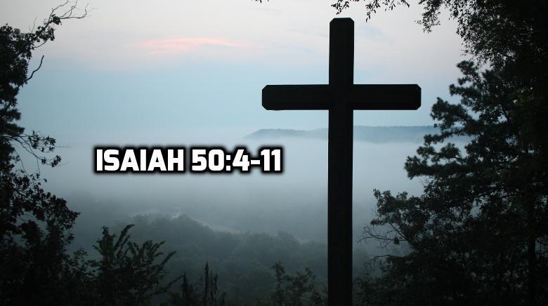 Isaiah 50:4-11   WednesdayintheWord.com