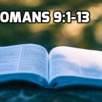14 Romans 9:1-13 Is the gospel too good to be true?