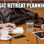 Basic Retreat Planning