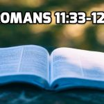 18 Romans 11:33-12:21 How Shall We Live?