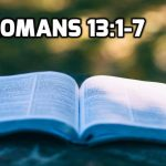 19 Romans 13:1-7 Submission, Fearlessness and Conscience