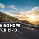 02 1 Peter 1:1-13 Understanding Our Living Hope