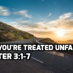 06 1 Peter 3:1-7 When you're treated unfairly