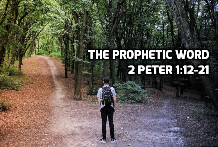 2 Peter 1:12-21 The Prophetic Word | WednesdayintheWord.com