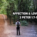 04 2 Peter 1:7-11 Brotherly affection & love
