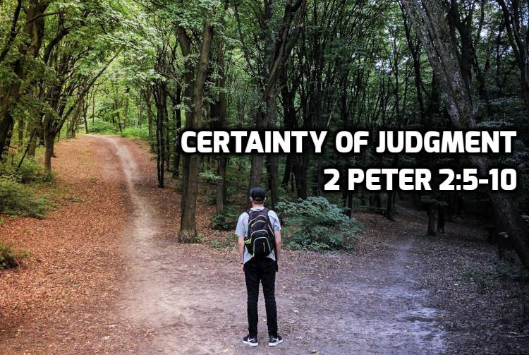The Certainty of Judgment 2 Peter 2:5-10 | WednesdayintheWord.com