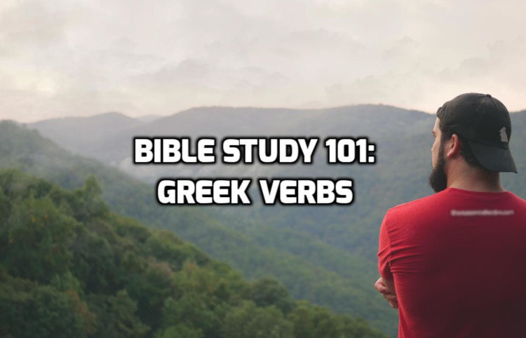 Bible Study 101: Greek Verbs Primer | WednesdayintheWord.com