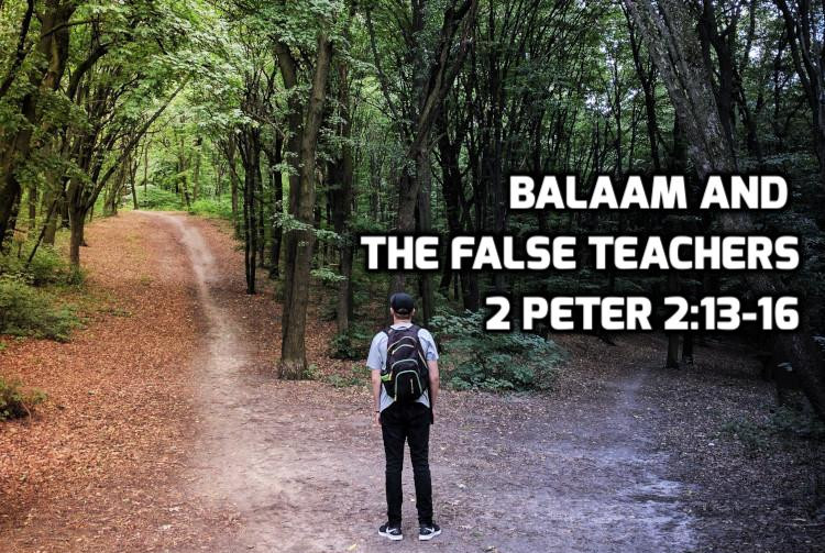 Balaam and the False Teachers 2 Peter 2:13-16 | WednesdayintheWord.com