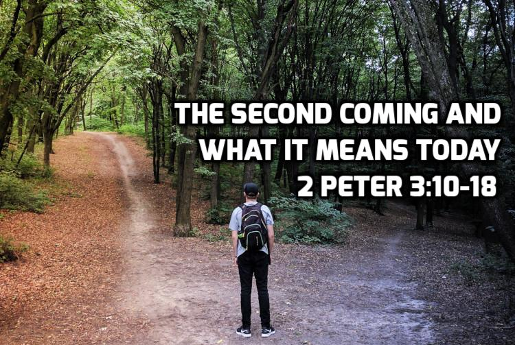 The Second Coming and what it means today 2 Peter 3:10-18   WednesdayintheWord.com