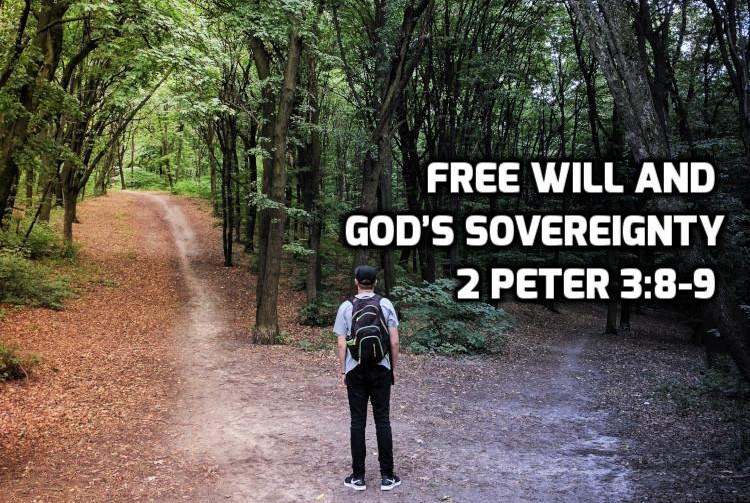 Free will and God's Soverignty 2 Peter 3:8-9 | WednesdayintheWord.com