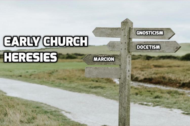 Early Church Heresies   WednesdayintheWord.com