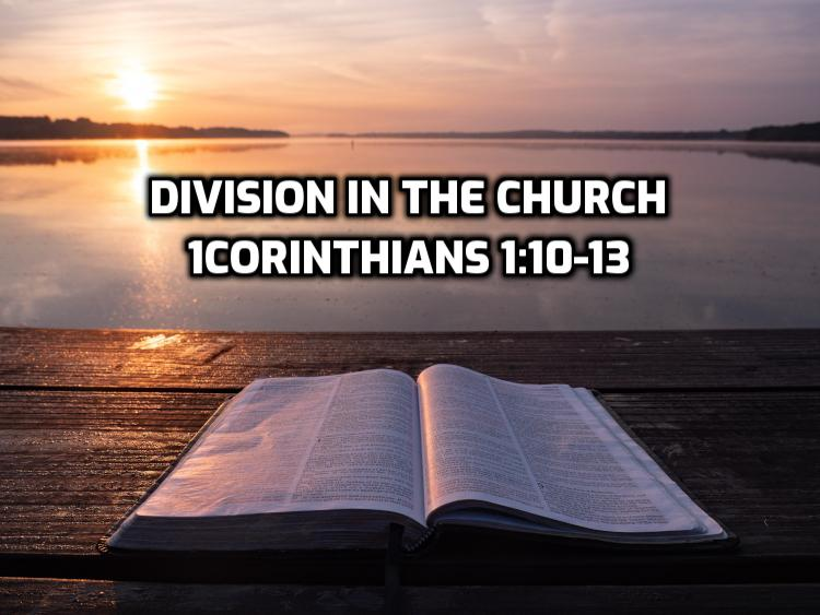 1 Corinthians 1:10-13 Division in the church | WednesdayintheWord.com