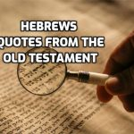 Hebrews quotations of the Old Testament