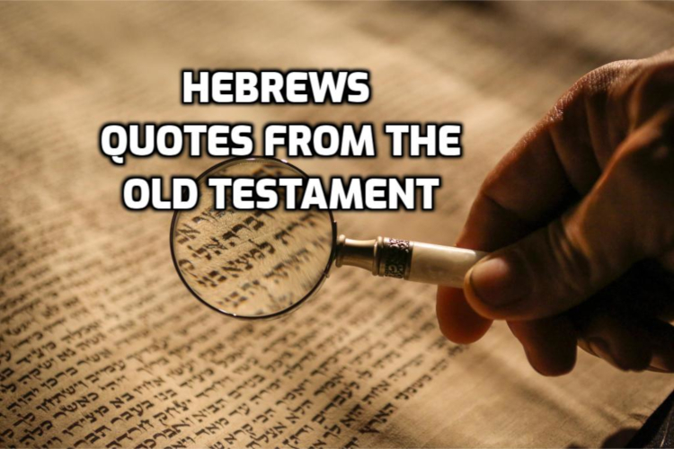 Hebrews quotes from the Old Testament | WednesdayintheWord.com