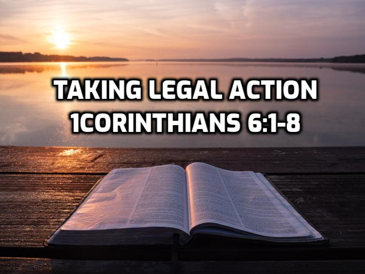 1Corinthians 6:1-8 Taking Legal Action | WednesdayintheWord.com