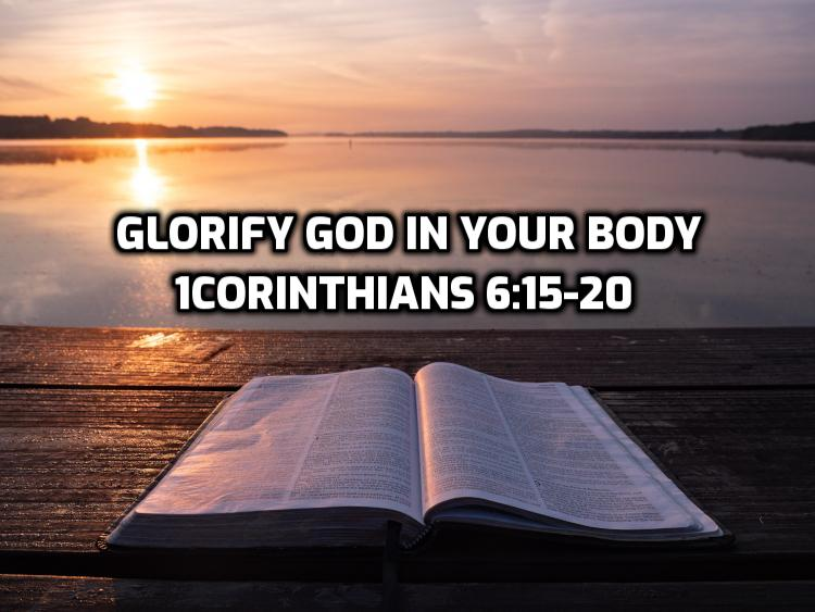 16 1Corinthians 6:15-20 Glorify God in your body | WednesdayintheWord.com
