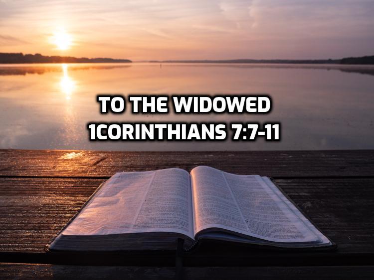 18 1Corinthians 7:7-11 To the widowed | WednesdayintheWord.com