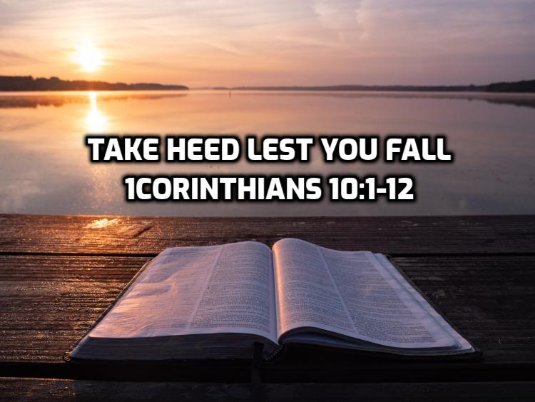 25 1Corinthians 10:1-12 Take heed lest you fall | WednesdayintheWord.com