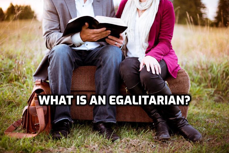 What is an egalitarian? | WednesdayintheWord.com