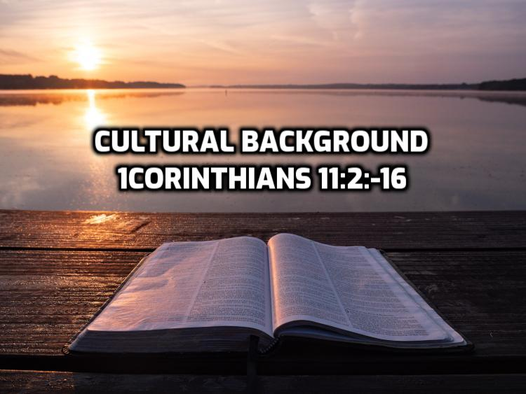 29 1Corinthians 11:2-16 Cultural Background | WednesdayintheWord.com