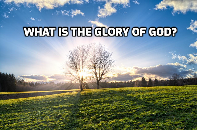 What is the glory of God? | WednesdayintheWord.com